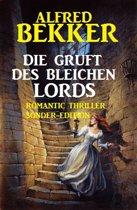 Die Gruft des bleichen Lords: Romantic Thriller Sonder-Edition