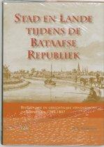 Groninger historische reeks 29 - Stad en lande tijdens de Bataafse Republiek