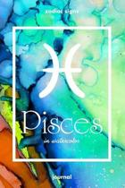 Zodiac signs PISCES in watercolor Journal: Blank bullet journal with a colorful watercolor cover and a zodiac sign. Have your celestial star constella