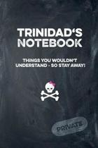 Trinidad's Notebook Things You Wouldn't Understand So Stay Away! Private
