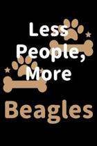 Less People, More Beagles: Journal (Diary, Notebook) Funny Dog Owners Gift for Beagle Lovers
