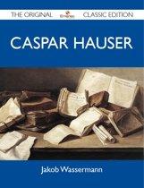 Caspar Hauser - The Original Classic Edition