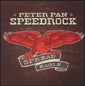 Peter Pan Speedrock - Spread Eagle