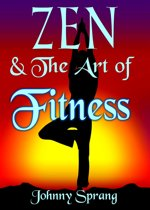 Zen and The Art of Fitness