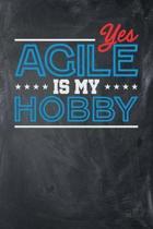 Yes Agile Is My Hobby