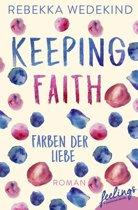 Keeping Faith – Farben der Liebe