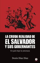 La Cruda Realidad de El Salvador y sus Gobernantes