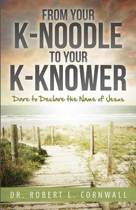 From Your K-Noodle to Your K-Knower