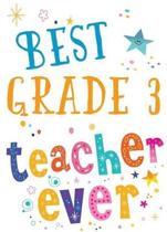 Best Grade 3 Teacher Ever