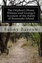 The Orphan's Home Mittens and George's Account of the Battle of Roanoake Island