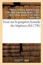 Essai Sur La Gangr ne Humide Des H pitaux, d'Apr s l' tat Actuel Des Connoissances Chimiques