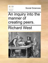 An Inquiry Into the Manner of Creating Peers