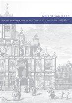 Macht en gewoonte in het Delftse stadsbestuur (1672-1702)