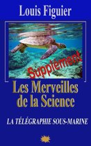 Les Merveilles de la science/Télégraphie sous-marine et cable atlantique - Supplément