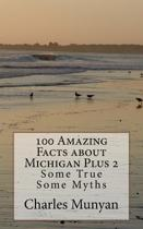 100 Amazing Facts about Michigan Plus 2