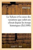 Le Sahara Et La Cause Des Variations Que Subit Son Climat Depuis Les Temps Historiques