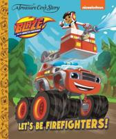 Blaze Let's Be Firefighters!
