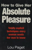 How to Give Her Absolute Pleasure