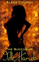 Idle Hands (Book 1 of ''The Succubus'')