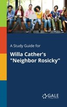 A Study Guide for Willa Cather's Neighbor Rosicky