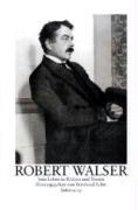 Robert Walser. Sein Leben In Bildern Und Texten