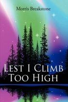 Lest I Climb Too High