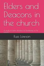 Elders and Deacons in the Church