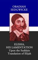 Elisha: His Lamentation