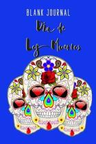 D�a de los Muertos Blank Journal: Day of the Dead/ D�a de los Muertos/ Halloween Journal for Kids - 119 Blank Pages Sketchbook 6x9