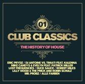 Club Classics Vol.1- The History Of House