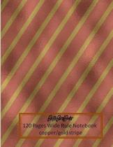 BethBirdBooks 120 Pages Wide Rule Notebook: copper/gold stripe