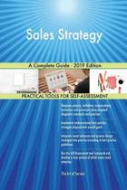 Sales Strategy a Complete Guide - 2019 Edition
