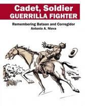 Cadet, Soldier, Guerrilla Fighter