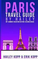Paris Travel Guide by Hailey