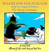 Pendleton The Penguin and His Magical Friends: The Story Continues