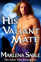 His Valiant Mate (The Arbor Vale Werewolves, Gay Paranormal Romance)
