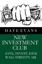 New Investment Club: Save, Invest, Kick Wall Street's A$$