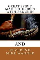 Great Spirit Made Children with Red Skin