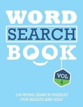 Word Search Book: 100 Word Search Puzzles For Adults And Kids Brain-Boosting Fun Vol 4