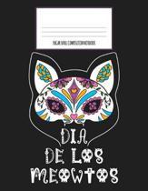 Dia De Los Meowtos Sugar Skull Composition Notebook: Dia De Los Muertos, Day of the Dead, Halloween Journal, Diary and Notebook