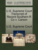 U.S. Supreme Court Transcript of Record Southern R Co V. Carson