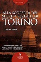 Alla scoperta dei segreti perduti di Torino