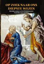 Op zoek naar ons diepste wezen, Mystieke auteurs uit de Middeleeuwen