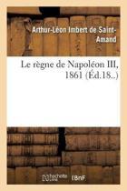 Le R gne de Napol on III, 1861