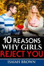 10 Reasons Why Girls Reject You