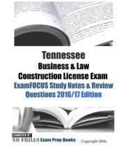 Tennessee Business & Law Construction License Exam ExamFOCUS Study Notes & Review Questions 2016/17 Edition