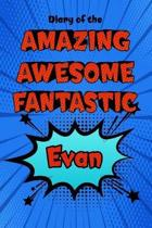 Diary of the Amazing Awesome Fantastic Evan