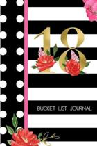 18 Bucket List Journal: 18th Birthday Gift for Women - Alternative to a Card Notebook- Great Christmas or Birthday Present for Her - Floral Pi