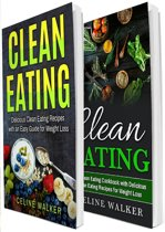 Clean Eating: 100+ Delicious Clean Eating Recipes - The Ultimate Clean Eating Cookbook