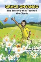 Grace Onyango,: The Butterfly that Touched the Clouds